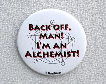 Fullmetal Alchemist Anime Button 2-Inch (Back off man, I'm an alchemist)