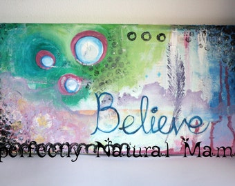Believe painting, canvas painting, hope, love, faith, mixed media, acrylic, wall art, feather painting,