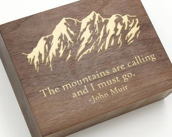 The mountains are calling, and I must go. - Classic John Muir quote. Walnut Shelf Sitter by Timber Green Woods USA