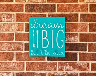 Dream Big little one sign. FREE SHIPPING