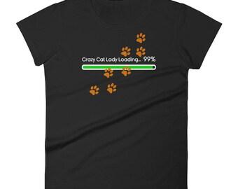 Crazy Cat Lady Loading 99% Funny Slogan Women's short sleeve t-shirt