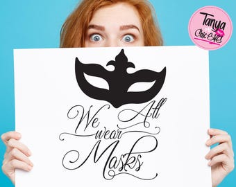 We all wear Masks SVG cut file for Cricut and Silhouette cutting machines Quote SVG Unique Font