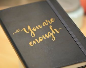 You Are Enough // Encouragement Notebook