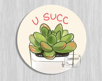 Aesthetic sticker art, U Succ notebook sticker laptop stickers (2.5 inch Round Stickers) Not just a sticker it's art you can take with you