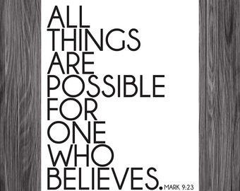 Mark 9:23. All things are possible. Gender neutral. 8x10. DIY Printable Christian Poster. Bible Verse.