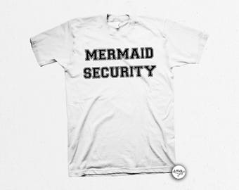 Adult Mermaid Shirt, Mermaid Security, Mermaid TShirt, Mermaid Clothing, Mermaid Clothes, Womens Mermaid Shirt,