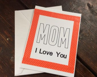 Handmade card - Mother's Day - Birthday - Mom, I Love You - Card For Mom - Mother - Mom - Mum - Card From Son - Card From Daughter - Simple