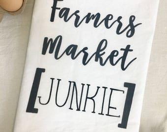 Farmers Market Junkie Towel - Flour Sack Towel - Farmhouse Decor - Country Kitchen - Cotton Tea Towel - Kitchen Towel - Farm Fresh