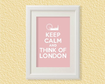 Keep Calm and Think of London - Dusty Pink - 8x11  - Instant Download, Digital Printable Poster, Print, Typography, Art, Print JPEG Image