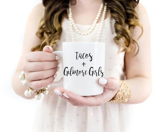 Tacos and Gilmore Girls | Tacos and Gilmore Girls Mug | Gilmore Girls Mug | Taco Mug | Taco Tuesday | Gilmore Girls Gift | Taco Gift
