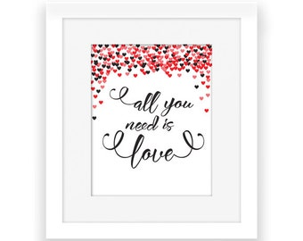 Valentines Printable - All You Need is Love - DIY Printable Art - Valentine's Day Inspirational Hearts - Download - Red, Pink, Black - 8x10
