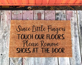 2 Sizes - Since Little Fingers Touch Our Floors Please Remove Shoes At The Door - Coir Door Mat - Doormat - 18 x 30 & 24 x 36