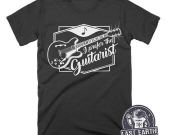 Guitarist T Shirt I Prefer The Guitarist Shirt Music Shirts Funny Tees Rock Band Shirt Gifts For Guitar Players Vintage Guitar Mens Shirt