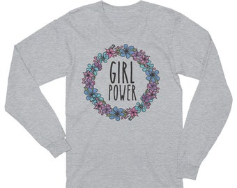 Girl Power/Long Sleeve/Shirt/Feminist/AF/Gift/Nasty Woman/Future is Female/For Her/Birthday/Tee/PWR/Mom