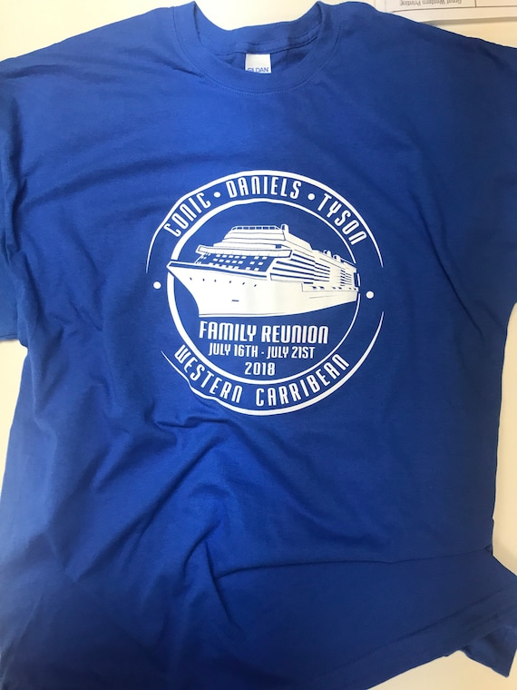 Custom Cruise or Family Reunion  T Shirts you pick tee color