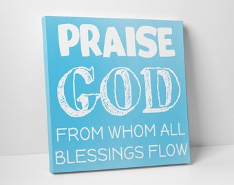 Praise God From Whom All Blessings Flow Canvas Wall Art