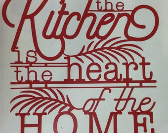 The Kitchen Is The Heart Of The Home Vinyl Wall Decal - Available in Many Color & Sizes - Apply to any Clean and Dry Surface