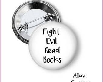 Fight Evil Read Books Pinback Button