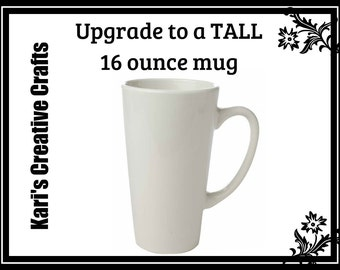 UPGRADE to a Premium Mug, 16 ounce Coffee Mug,