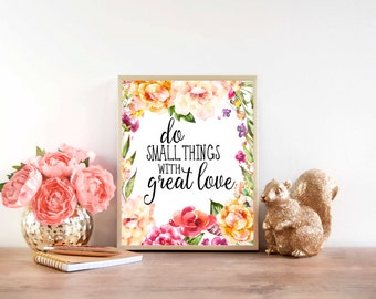Downloadable Print, Do small things with great love, printable wall art, floral print, inspirational art, Instant print