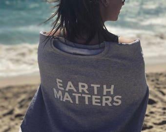 Earth Matters Women's Sweatshirt