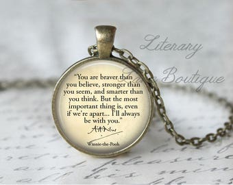 Winnie the Pooh, 'You're Braver Than You Believe...I'll Always Be With You', A. A. Milne Quote Necklace or Keyring, Keychain.