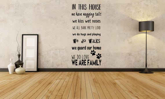 Dogs, In This House, Puppies, Pets, Paw Prints, Wet Noses, Wall Art Vinyl  Decal Sticker