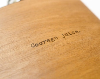 Holiday - Courage Juice typewritten wood flask : gift flask, high quality flask, gifts for men, gentlemen style, mens fashion, men style