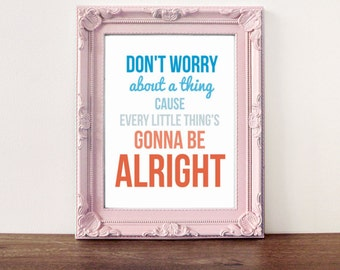 Typographic Print, Inspirational print, song lyrics, quotes, don't worry quote, quote print, typography print, Inspirational typography