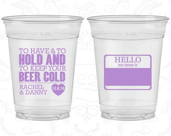 To Have and To Hold, Wedding Disposable Cups, Hello My Name Is, Name Tags Wedding, Soft Sided Cups (18)