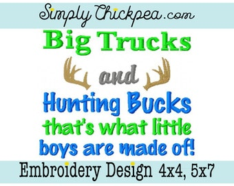 Embroidery Design: Big Trucks and Hunting Bucks That's What Little Boys are Made Of - For 4x4 and 5x7 Hoops