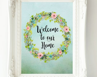 Welcome to our home spring printable instant download spring decor welcome sign entryway art spring wall decor home printable wall art