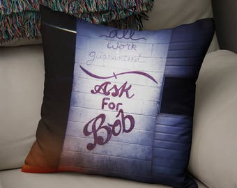 Ask For Bob Throw Pillow Case, Gift for Mechanic, Garage Decor, Man Cave Decor, Mancave Throw Pillows, Gifts for Guys Gift for Man Holga Art