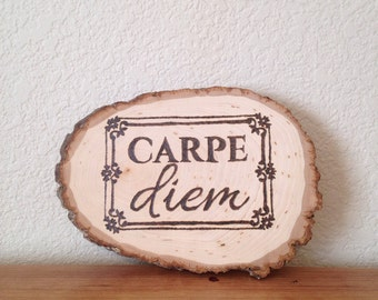 Woodburning Wall Hanging Tree Trunk Art: Popular Quote Carpe Diem