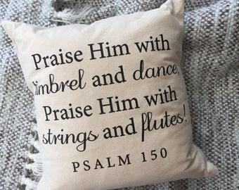 """Pillow cover- """"Praise Him"""""""