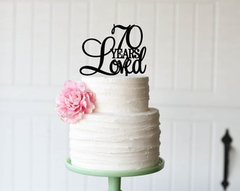 70th Birthday Cake Topper - 70 Years Loved Cake Topper