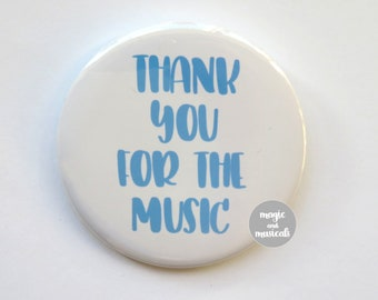 "Mamma Mia inspired button/badge/pin or magnet - ""Thank you for the music"""