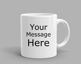 Custom Mug - Put anything on this Mug