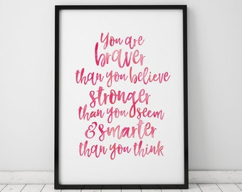 Digital Print, Winnie the Pooh quote, Printable art, You are braver, pink watercolour print, kids wall decor, inspirational quote, aa milne