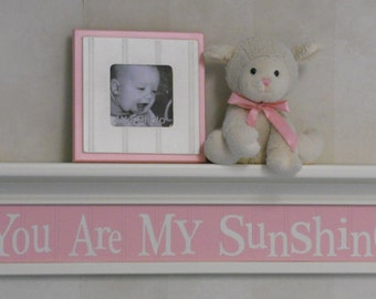 """You Are My Sunshine -  Kids Wall Art - Shelf Quote - Nursery Rhyme Song - Sunshine Shelf 30"""" in (White or Off White) with Light Pink Sign"""