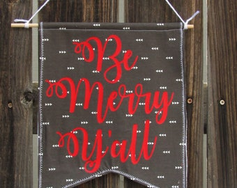 Be Merry Y'all Christmas Fabric Wall Banner, Fabric Pennant, Fabric Banner, Pennant Flag, Wall Flag, Fabric Flag, Fabric Banner, Banner