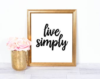Live Simply, Motivational Poster, Inspirational Wall Art, Office Art, Printable Art, Wall Decor, 8x10