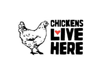 Chickens Live Here SVG