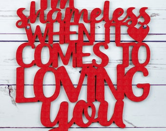 Music Lyric Sign, Wood Lyrics Wall Art, Garth Brooks Lyric Sign, Lyrics Wood Sign, I'm Shameless When It Comes To Loving You