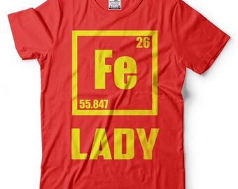 Iron lady Fe Chemical element Chemistry Teacher Chemist Ironlady Funny T-shirt