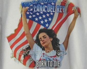 Lana Del Rey T-Shirt American Chic Be Dope, be Proud like an American Born to Die USA Flag Chic