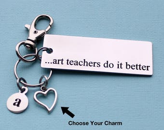 Personalized Teacher Key Chain Art Teachers Do It Better Stainless Steel Customized with Your Charm & Initial - K684