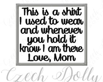 This is a shirt I used to wear Love Mom Iron On or Sew On Patch Memorial Memory Patch for Shirt Pillows