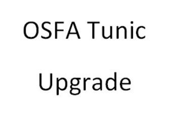 OSFA Tunic Upgrade