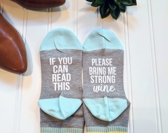 Wine Socks If You Can Read Please Bring Me Strong Wine Mom gift Sister gift Wine Lover Funny Socks